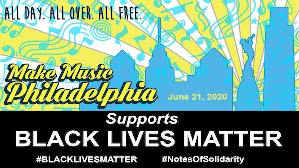 Make Music Philly - Black Lives Matter banner